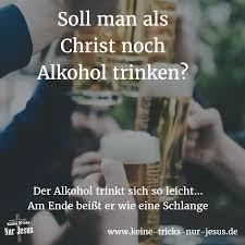 Was Sagt Die Bibel Eigentlich Zum Trinken Von Alkohol