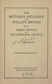 The mother's influence on <b>Phillips Brooks</b>, with a short sketch of the ...