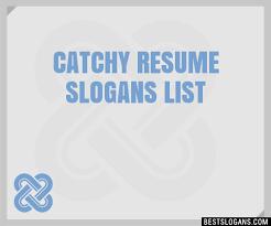 Resume Taglines Impressive 60 Catchy Resume Slogans List Taglines Phrases Names 60