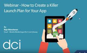 How To Create A Killer Launch Plan For Your App Webinar Summary