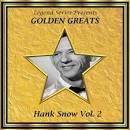 Legend Series Presents - Golden Greats - Hank Snow, Vol. 2