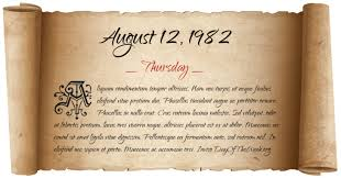 Image result for August 12, 1982,