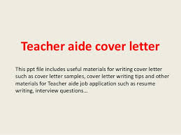 Teacher Assistant Cover Letter Samples Teacher Aide Cover Letter