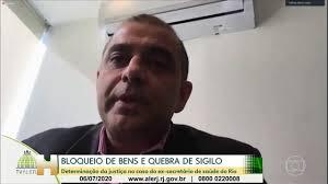 Jornal Hoje | Justiça determina quebra do sigilo e bloqueios do  ex-secretário estadual da saúde do RJ