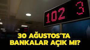 30 Ağustos'ta bankalar açık mı, kapalı mı? 30 Ağustos Zafer Bayramı'nda  bankalar çalışıyor mu?