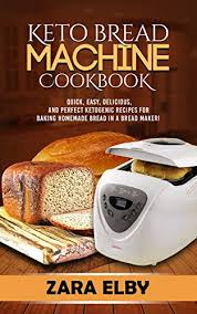 Made with just 5 ingredients. Keto Bread Machine Cookbook Quick Easy Delicious And Perfect Ketogenic Recipes For Baking Homemade Bread In A Bread Maker Kindle Edition By Elby Zara Cookbooks Food Wine Kindle Ebooks