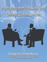 radwan chowdhury project management professional pmp challenge project management professional pmp challenge questions answers