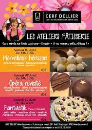 Les Cours De Pâtisserie Demilie Pour Avril 2017 Cerf Dellier