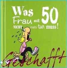Lustige Geburtstagsspruche Zum 50 Geburtstag Frau Bilderx