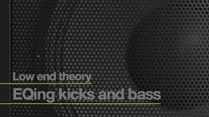 Kick Drum Frequency Range Chart Ra Low End Theory Eqing Kicks And Bass