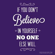 Believing In Yourself Quotes Believing In Yourself Quotes If You Dont Believe In Yourself No One 34