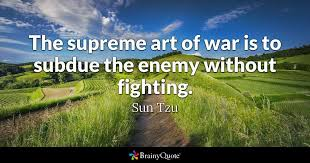 The Supreme Art Of War Is To Subdue The Enemy Without Fighting Magnificent Art Of War Quotes
