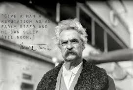 Give A Man A Reputation As An Early Riser Mark Twain 1279x874
