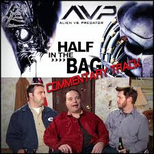 Alien Vs Predator Half in the Bag Commentary Track | Red Letter Media
