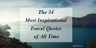 Inspirational Travel Quotes Interesting The 48 Most Inspirational Travel Quotes Of All Time Kid Free Travel