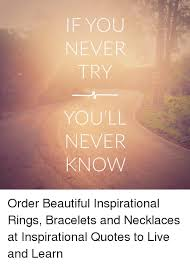 Live And Learn Quotes Delectable If YOU NEVER TRY YOU'LL NEVER KNOW Order Beautiful Inspirational