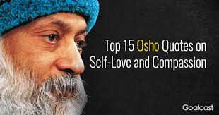 Osho Quotes Inspiration Top 48 Osho Quotes On SelfLove And Compassion Goalcast