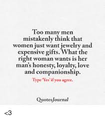 Companionship Quotes Gorgeous Too Many Men Mistakenly Think That Women Just Want Jewelry And