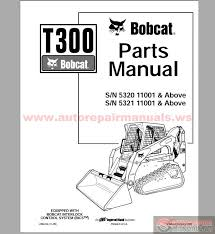 similiar bobcat t parts diagram keywords bobcat t300 s n 5320 11001 above s n 5321 11001 above parts manual