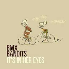 it s in her eyes by bmx bandits napster