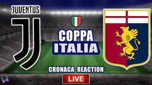 JUVENTUS - GENOA CRONACA REACTION | OTTAVI DI FINALE COPPA ITALIA - YouTube