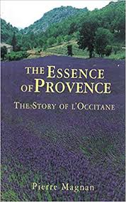The <b>Essence</b> of Provence: The <b>Story of</b> L'Occitane: Amazon.co.uk ...
