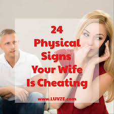 physical signs your wife is cheating