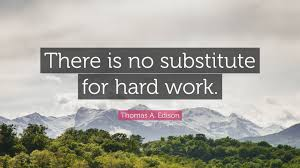 thomas a edison quote there is no substitute for hard work thomas a edison quote there is no substitute for hard work
