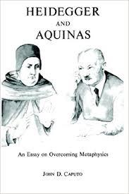 com heidegger and aquinas an essay on overcoming  com heidegger and aquinas an essay on overcoming metaphysics 9780823210985 john d caputo books