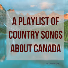 Country Songs About Canada Heart Of Country Music