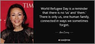 Refugee Quotes Classy Ann Curry Quote World Refugee Day Is A Reminder That There Is No