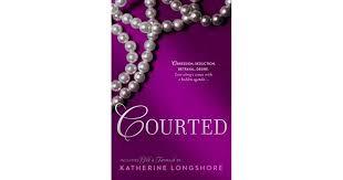 Courted (<b>Royal Circle</b>, #1-2) by Katherine Longshore