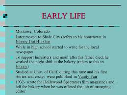 dalton trumbo early life montrose colorado later moved to shale early life montrose colorado later moved to shale city refers to his hometown in 3 inspiration for johnny got his gun