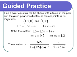 guided practice find a polar equation for the ellipse with a focus at the pole