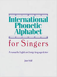 Looking for definition of phonetic alphabet? International Phonetic Alphabet For Singers A Manual For English And Foreign Language Diction Wall Joan 8601422517361 Amazon Com Books