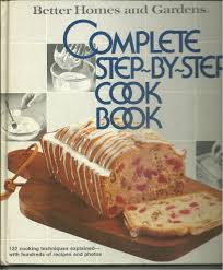 better homes and gardens complete step by step cookbook better homes and gardens books hardcover september 1 1978