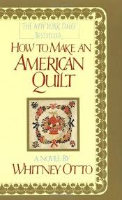How to Make an American Quilt by Whitney Otto & 269860 Adamdwight.com