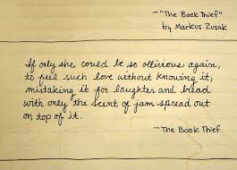 best markus zusak ideas book thief quotes the if only she could be so oblivious again to feel such love out knowing it mistaking it for laughter and b only the scent of jam sp on