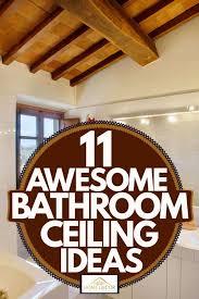 11 awesome bathroom ceiling ideas