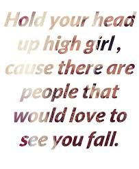 Keep Your Head Up Quotes Extraordinary Keep Your Head Up Quotes Sayings Keep Your Head Up Picture Quotes