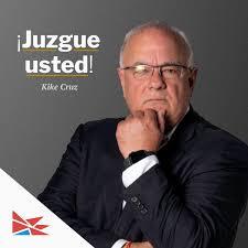 Kike Cruz: ¡Juzgue usted!