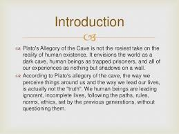 plato s allegory of the cave jenny chaykovsky english 231 6 2014 2 introduction   plato s allegory of the cave