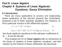 1 part ii linear algebra chapter 8 systems of linear algebraic equations gauss elimination