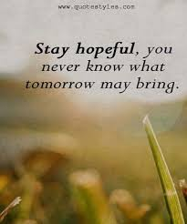 Hopeful Quotes Beauteous Stay HopefulInspirational Quotes QUOTESTYLES