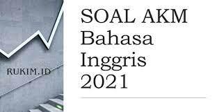 Kurikulum 2013 matematika ipa bahasa inggris bahasa indonesia. Download Soal Akm Bahasa Inggris 2021 Pdf Doc