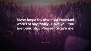 "Beautiful Lines For Beautiful Family Importance Images H Jackson Brown Jr Quote ""Never forget the nine most important 21"