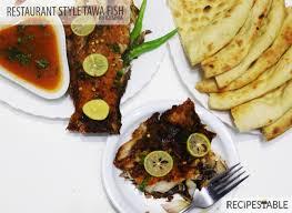 Restaurant Style Tawa Fish Recipe ...