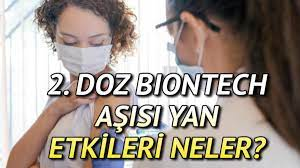 BioNTech aşısı yan etkileri: 2. doz BioNTech aşısının yan etkileri ne zaman  geçer? İşte madde madde semptomlar - Son Dakika Flaş Haberler