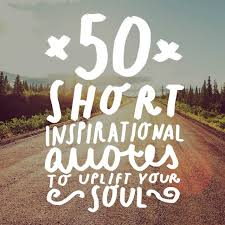 Quotes Inspirational Adorable 48 Short Inspirational Quotes To Uplift Your Soul Bright Drops
