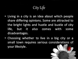 city life essay city life essay on advantages and disadvantage of city life
